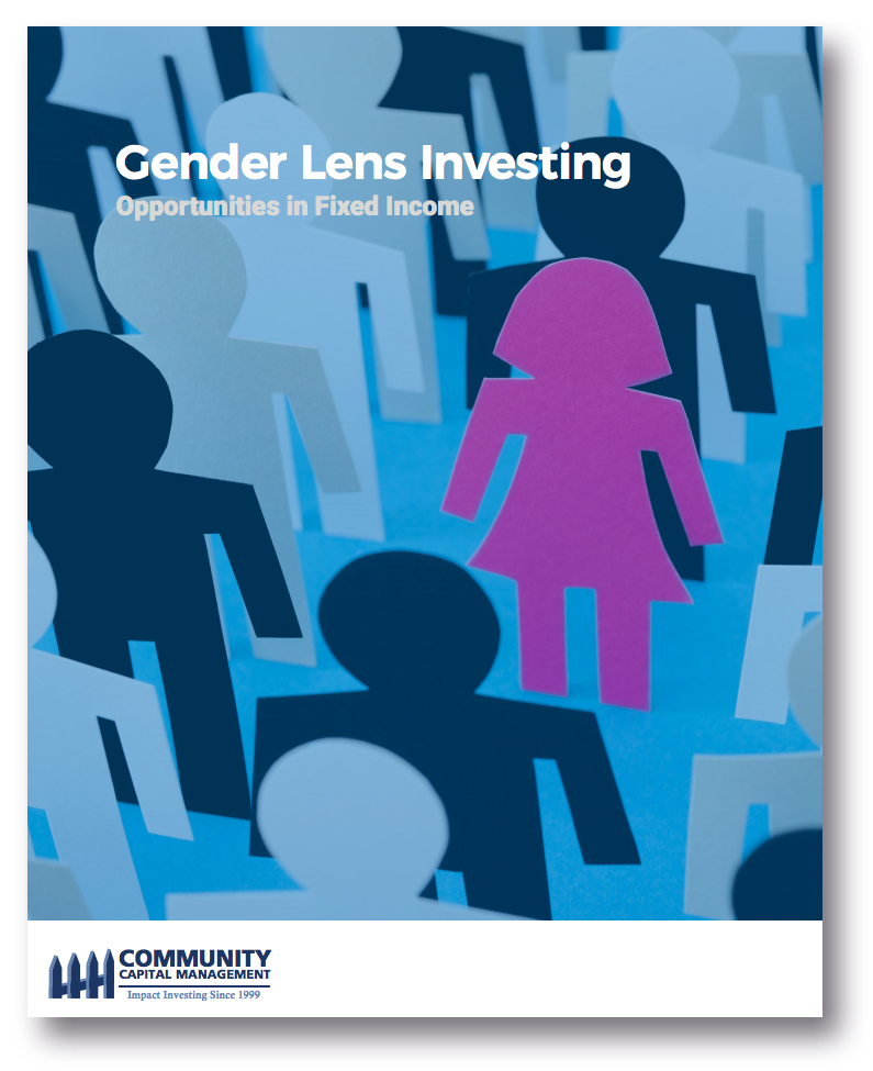 Gender Lens Investing: Opportunities in Fixed Income  –  A new report from Community Capital Management