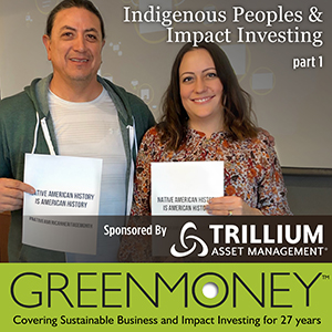 Indigenous Peoples and Impact Investing Podcast-part.1-GreenMoney