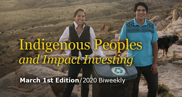 Indigenous Peoples and Impact Investing - March 1st Edition - GreenMoney Journal
