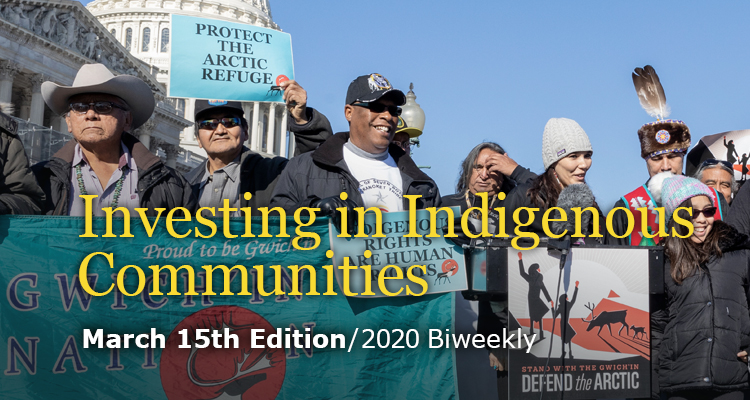 Investing in Indigenous Communities - March 15th Edition - GreenMoney Journal