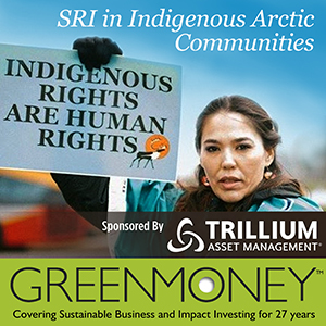 SRI in Indigenous Arctic Communities-GreenMoney Talks podcast-March 15.2020