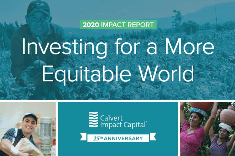 Calvert Impact Capital 2020 Impact Report-by Jennifer Pryce